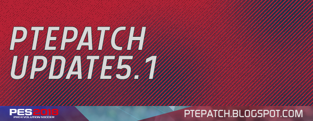 PES 2018 - PTE Patch 2018 UPDATE 5 1 - RELEASED!