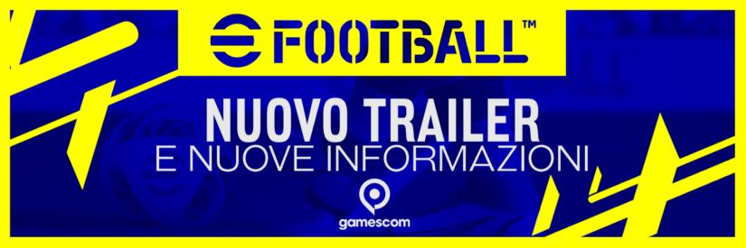 eFootball – Nuovo Trailer dalla gamescom e nuove informazioni riguardo il gameplay!