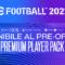 eFootball 2022 - Disponibile il pre-order del Premium Player Pack su Console e PC