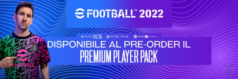 eFootball 2022 – Disponibile il pre-order del Premium Player Pack su Console e PC